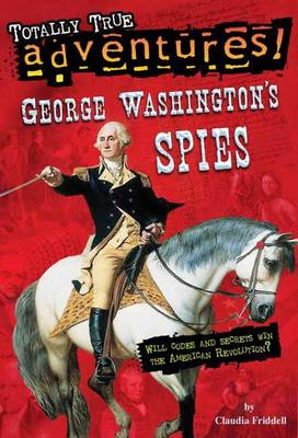 George Washington's Spies by Claudia Friddell