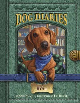 Dog Diaries #10 Rolf by Kate Klimo, Tim Jessell