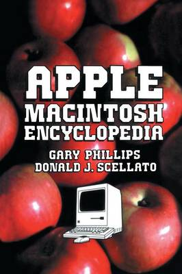 Apple Macintosh Encyclopaedia by Gary Phillips, Donald J. Scellato