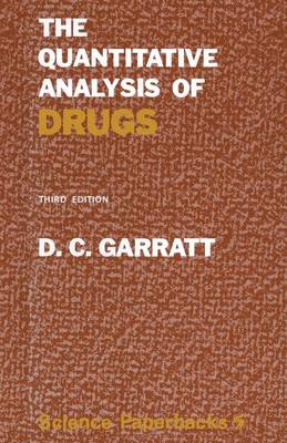 The Quantitative Analysis of Drugs by Donald Clarence Garratt