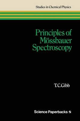 Principles of Mossbauer Spectroscopy by T. C. Gibb