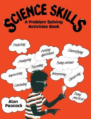 Science Skills A Problem-solving Activities Book by Sir Alan Peacock