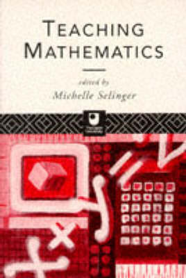 Teaching Mathematics by Michelle Selinger