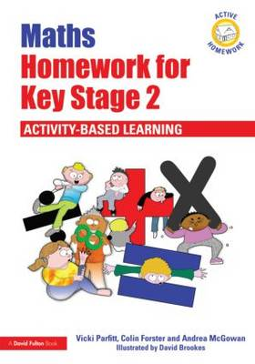 Maths Homework for Key Stage 2 by Vicki Parfitt, Colin Forster, Andrea McGowan