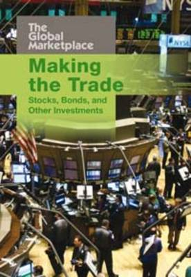 Making the Trade Bonds and Other Investments by Aaron Healey