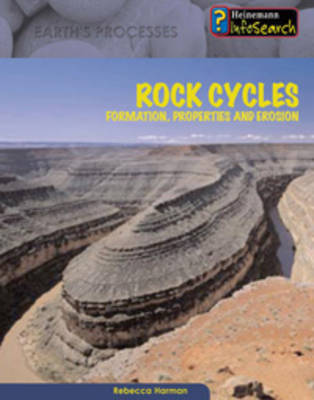 Rock Cycles Formation, Properties and Erosion by Rebecca Harman