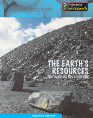 The Earth's Resources Renewable and Non-renewable by Rebecca Harman