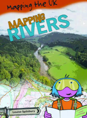Mapping Rivers by Louise Spilsbury
