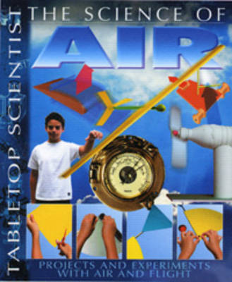 The Science of Air Projects and Experiments with Air and Flight by