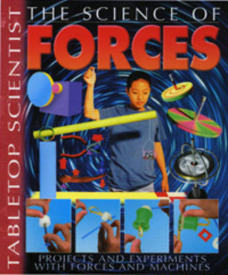 The Science of Forces Projects and Experiments with Forces and Machines by