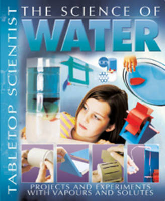 The Science of Water Projects and Experiments with Vapours and Solutes by