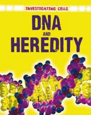 DNA and Heredity by Casey Rand