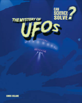 The Mystery of UFOs by Chris Oxlade