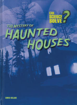 The Mystery of Haunted Houses by Chris Oxlade