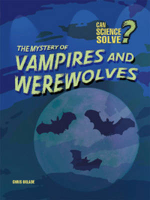 The Mystery of Vampires and Werewolves by Chris Oxlade, Paul Mason