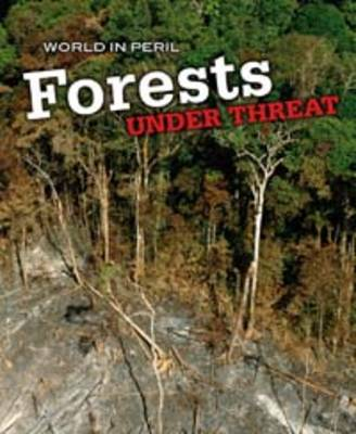 Forests Under Threat by Paul Mason