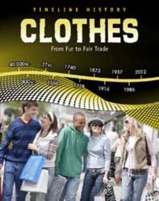 Clothes From Fur to Fair Trade by Liz Miles