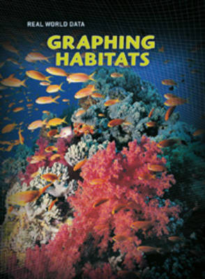 Graphing Habitats by Elizabeth Miles, Andrew Solway, Sarah Medina, Isabel Thomas