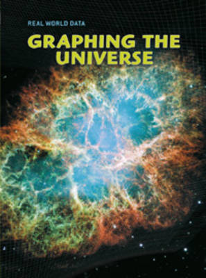 Graphing the Universe by Elizabeth Miles, Andrew Solway, Sarah Medina, Isabel Thomas