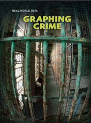 Graphing Crime by Barbara A. Somervill