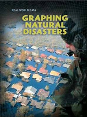 Graphing Natural Disasters by Barbara A. Somervill