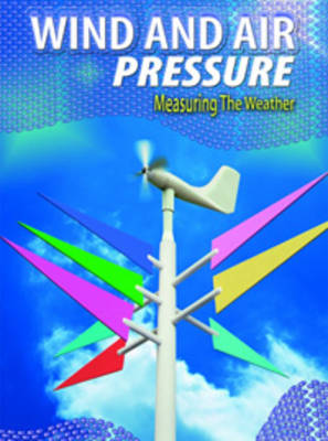 Wind and Air Pressure by Alan Rodgers, Angella Streluk