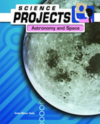 Astronomy and Space by Patty Whitehouse, Joel Rubin, Natalie Rompella
