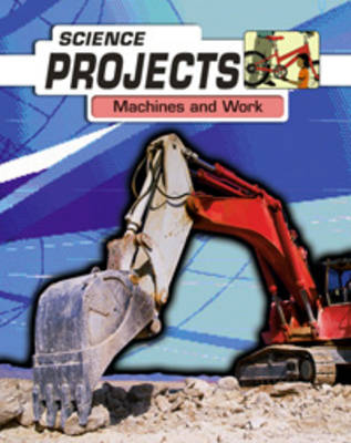 Machines at Work by Patricia Whitehouse, Joel Rubin