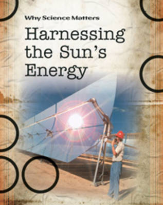 Harnessing the Sun's Energy by Andrew Solway, John Coad, John Farndon
