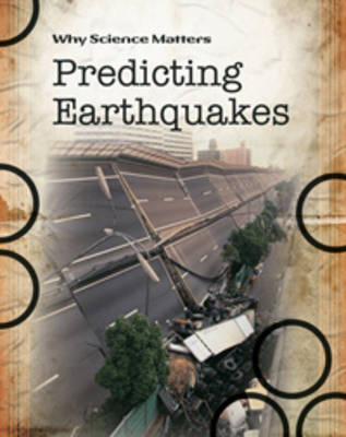 Prediciting Earthquakes by Andrew Solway, John Coad, John Farndon