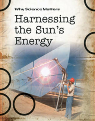 Harnessing the Sun's Energy by Andrew Solway