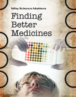 Finding Better Medicines by John Coad