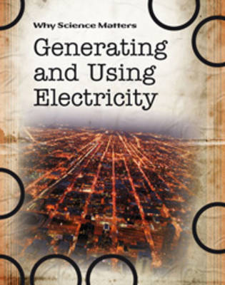Generating and Using Electricity by Andrew Solway
