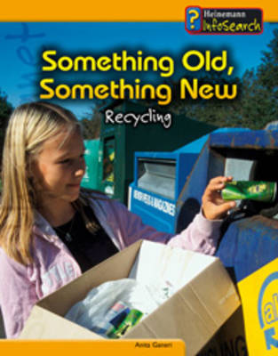 Something Old, Something New Recycling by Anita Ganeri
