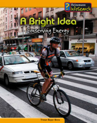 A Bright Idea Conserving Energy by Tristan Boyer Binns