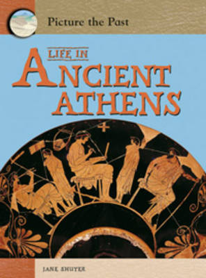 Life in Ancient Athens by Jane Shuter