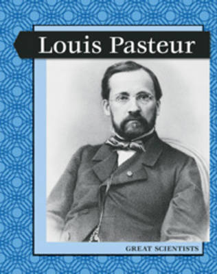 Louis Pasteur by Liz Miles