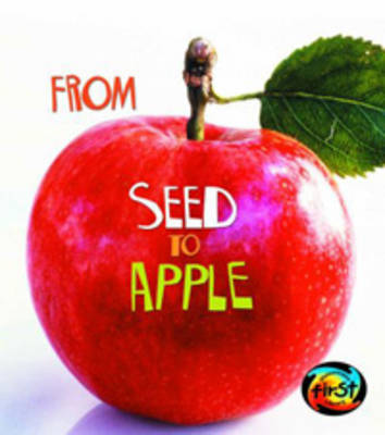 From Seed to Apple by Anita Ganeri