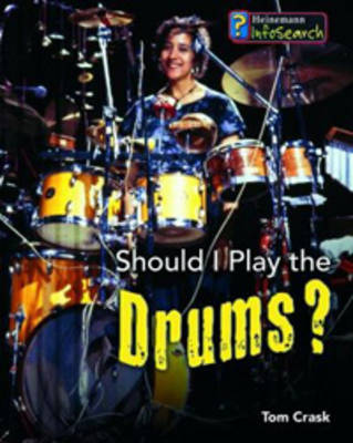 Should I Play the Drums? by Tom Crask