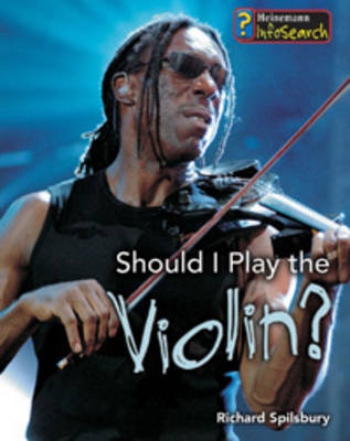 Should I Play the Violin? by Richard Spilsbury
