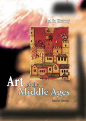 Art of the Middle Ages by Jennifer Olmsted