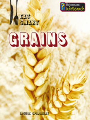 Grains by Louise Spilsbury