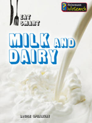Milk and Dairy by Louise Spilsbury