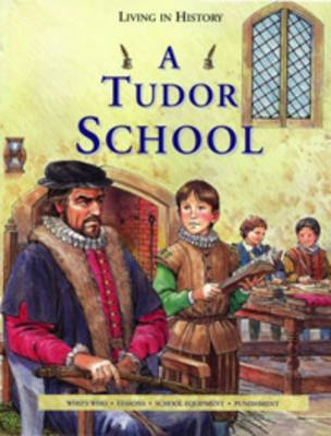 A Tudor School by Peter Chrisp, Coote