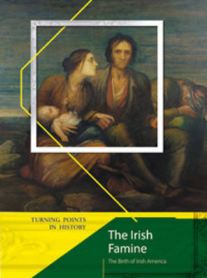 The Irish Famine The Birth of Irish America by Tony Allen
