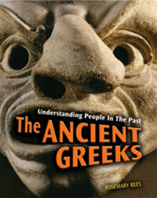 The Ancient Greeks by Rosemarie Rees