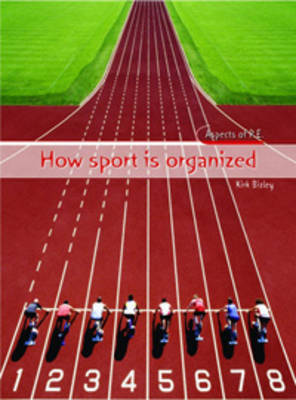 How Sport is Organized by Kirk Bizley