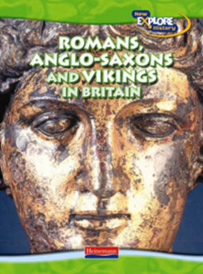 Romans, Anglo-Saxons and Vikings in Britain by Haydn Middleton