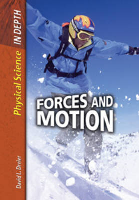 Forces and Motion by David L. Dreier
