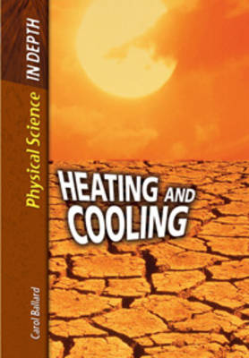 Heating and Cooling by Carol Ballard